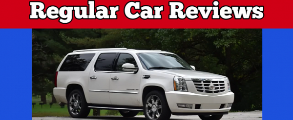 Cadillac Escalade Is Expired Luxury Says Regular Car Reviews