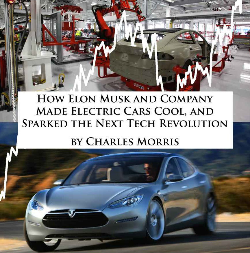 New Book Tells The Story Of Tesla Motors And How Elon Musk Made Electric Cars Cool